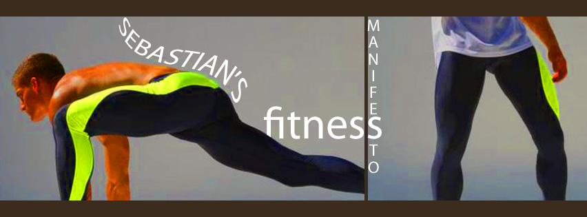 SEBASTIAN'S FITNESS MANIFESTO