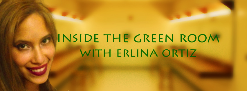 Inside The Green Room With Erlina Ortiz